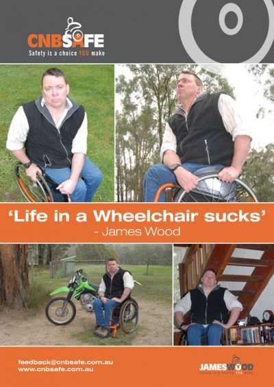 James Wood Life in a Wheelchair sucks Safety Poster